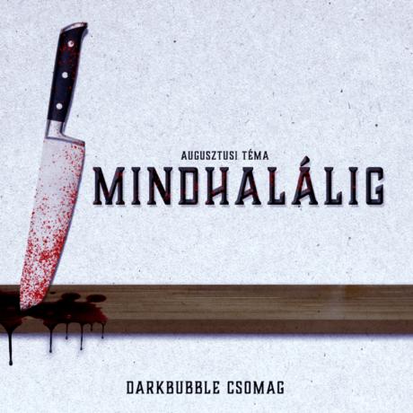 """Augusztusi darkBubble csomag - """"Mindhalálig"""""""